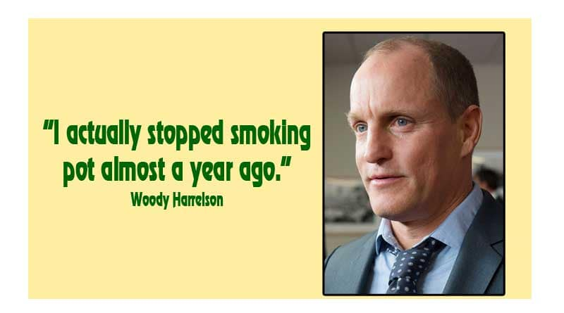 Woody Harrelson,Quits smoking pot,quits,cannabis,marijuana,stops