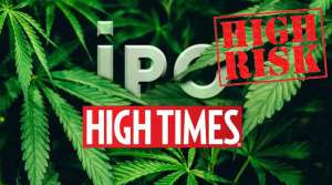 High Times, Cannabis IPO, marijuana IPO